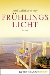 Frühlingslicht: Roman