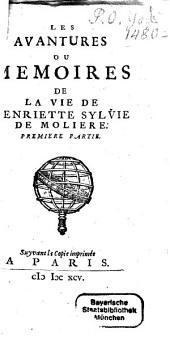 Les Avantures, ou memoires de la Vie de Henriette Sylvie de Molière: Volume1