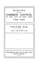 Minutes of the Common Council of the City of New York, 1784-1831: Volume 19