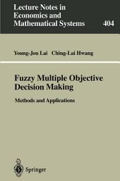 Fuzzy Multiple Objective Decision Making: Methods and Applications