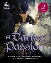 A Darker Passion: 5 Gothic Romances