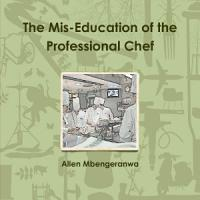 The Mis Education of the Professional Chef PDF