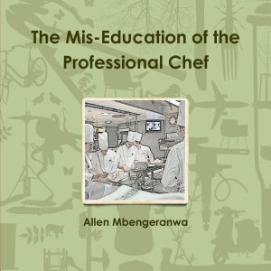 The Mis Education of the Professional Chef Book