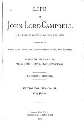 Life of John, Lord Campbell: Lord High Chancellor of Great Britain; Consisting of a Selection from His Autobiography, Diary, and Letters, Volume 2
