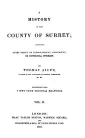 A history of the county of Surrey: comprising every object of topographical, geological, or historical interest, Volume 2