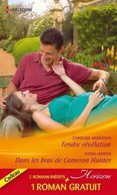 Tendre révélation - Dans les bras de Cameron Hunter - Le rêve d'une vie: (promotion)