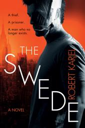 The Swede: A Novel