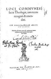 Loci Communes sacrae Theologiae: iam recens recogniti & emendati