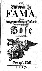 Die europäische Fama, welche den gegenwärtigen Zustand der vornehmsten Höfe entdecket: Band 198