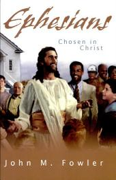 Ephesians : Chosen in Christ