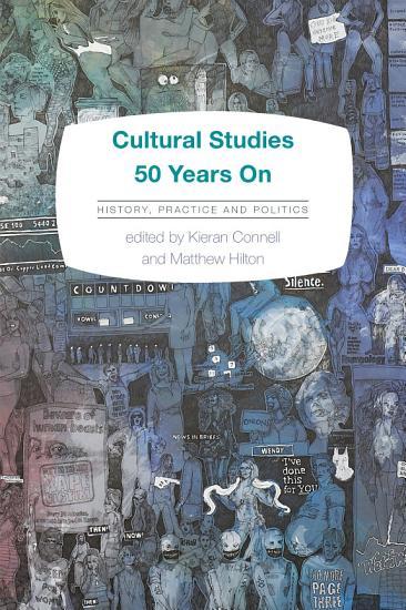 Cultural Studies 50 Years On PDF