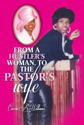From A Hustler s Woman  to the Pastor s Wife PDF
