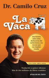 La Vaca: Una historia sobre como deshacernos las excusas que nos impiden triunfar