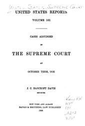 United States Reports: Cases Adjudged in the Supreme Court, Volume 161