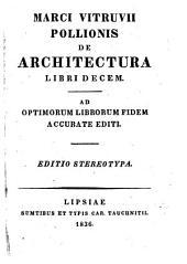 Marci Vitruvii Pollionis de architectura libri decem. Ed. stereotypa