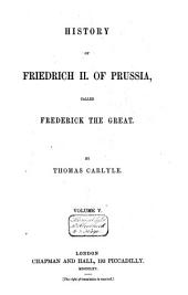 History of Friedrich II of Prussia, Called Frederick the Great: In Four Volumes, Volume 5