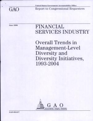 Financial Services Industry  Overall Trends in Management Level Diversity   Diversity Initiatives  1993 2004 PDF