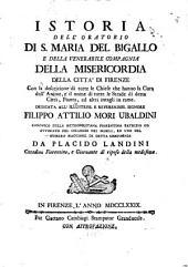 Istoria dell'oratorio di S. Maria del Bigallo e della ven. compagnia della Misericordia ... di Firenze