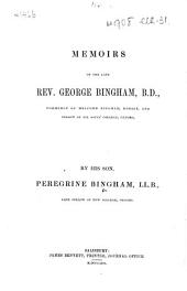 Memoirs of the Late Rev. George Bingham ... By his son, P. Bingham