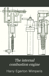 The internal combustion engine: being a text book on gas, oil and petrol engines for the use of students and engineers