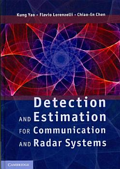Detection and Estimation for Communication and Radar Systems PDF