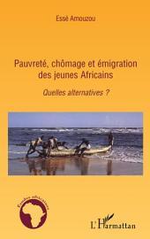 Pauvreté, chômage et émigration des jeunes Africains: Quelles alternatives ?