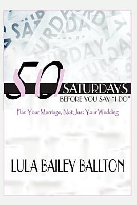 50 Saturdays Before You Say I Do