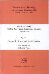 1945-1995, fünfzig Jahre deutschsprachige Literatur in Aspekten