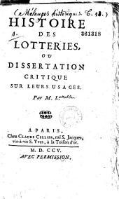 Histoire des lotteries, ou dissertation critique sur leurs usages par M. L. [Lenoble.]