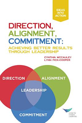 Direction  Alignment  Commitment  Achieving Better Results Through Leadership