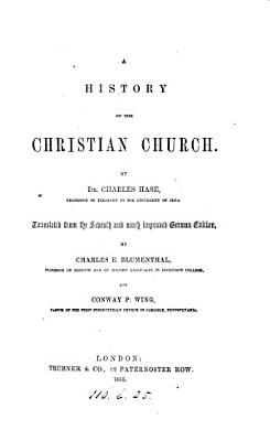 A history of the Christian Church  tr  by C E  Blumenthal and C P  Wing PDF