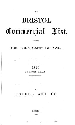 The Bristol  Cardiff  Newport  and Swansea commercial list  afterw   The Bristol and South Wales commercial list  afterw   The Bristol commercial list  afterw   The Bristol  South Wales    Gloucester commercial list  afterw   The Bristol  west of England  and South Wales commercial list