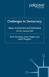 Challenges to Democracy: Ideas, Involvement and Institutions