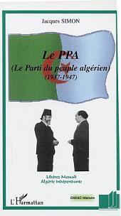 Le PPA (Le Parti du peuple algérien): 1937-1947