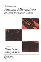 Advances In Animal Alternatives For Safety And Efficacy Testing PDF