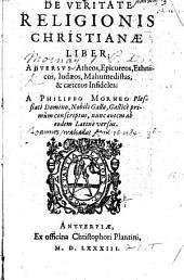 De Veritate Religionis Christianae liber ... A. P. Morneo ... Gallice primum conscriptus, nunc autem ab eodem Latine versus