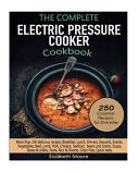 The Complete Electric Pressure Cooker Cookbook Book