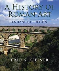 A History Of Roman Art Enhanced Edition Book PDF