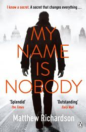 My Name is Nobody: A Wilde and Vine Thriller