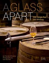 A Glass Apart: Irish Single Pot Still Whiskey