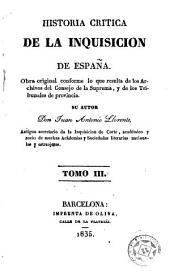 Historia crítica de la inquisición de España, 3: obra original conforme á lo que resulta de los Archivos del Consejo de la Suprema, y de los Tribunales de provincia