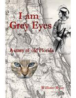 I am Grey Eyes a story of old Florida PDF