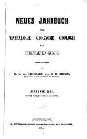 Neues Jahrbuch für Mineralogie, Geognosie, Geologie und Petrefakten-Kunde: Band 1854