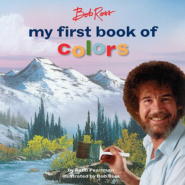 Download Bob Ross  My First Book of Colors Book