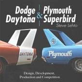 Dodge Daytona and Plymouth Superbird: Design, Development, Production and Competition
