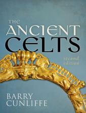 The Ancient Celts, Second Edition: Edition 2