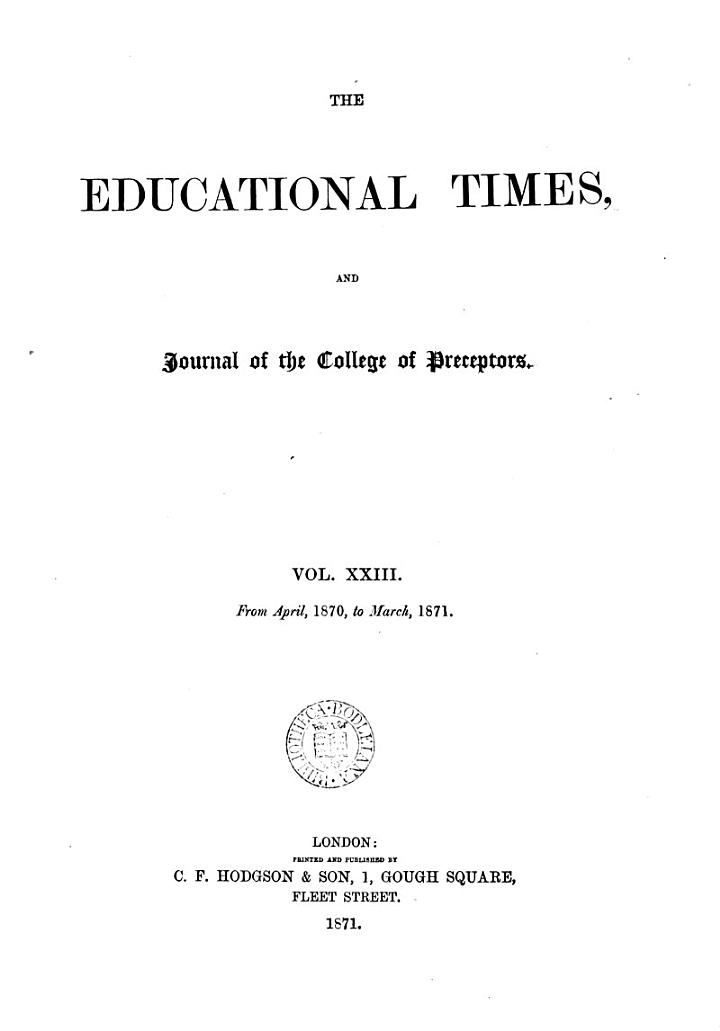 THE EDUCATIONAL TIMES, AND JOURNAL OF THE COLLEGE OF PRECEPTORS