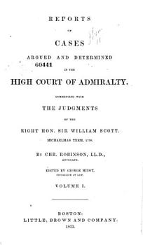 Reports of Cases Argued and Determined in the High Court of Admiralty PDF
