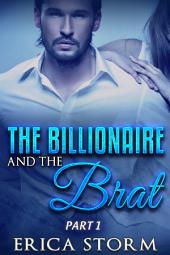 The Billionaire and the Brat Part 1: Billionaire Romance