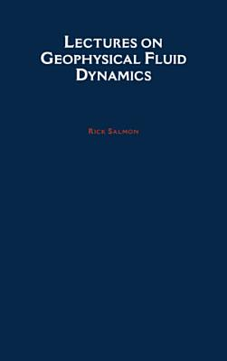 Lectures on Geophysical Fluid Dynamics PDF